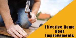 Increase your Home Value with Effective Roof Improvements