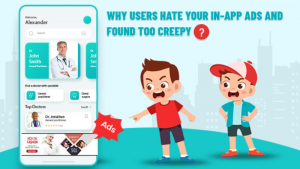 Why Users Hate Your In-App Ads and Found Too Creepy?